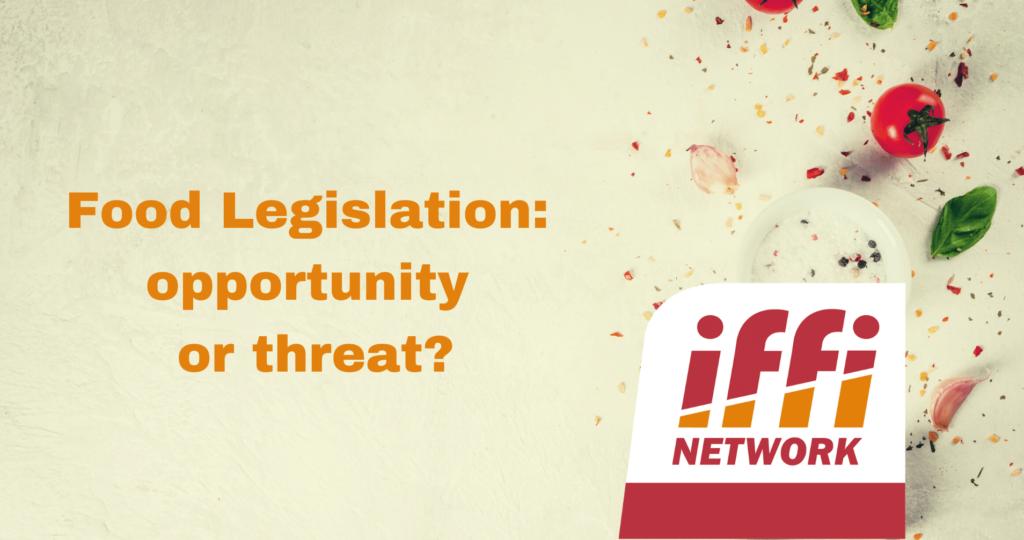 Food Legislation: Opportunity or Threat?